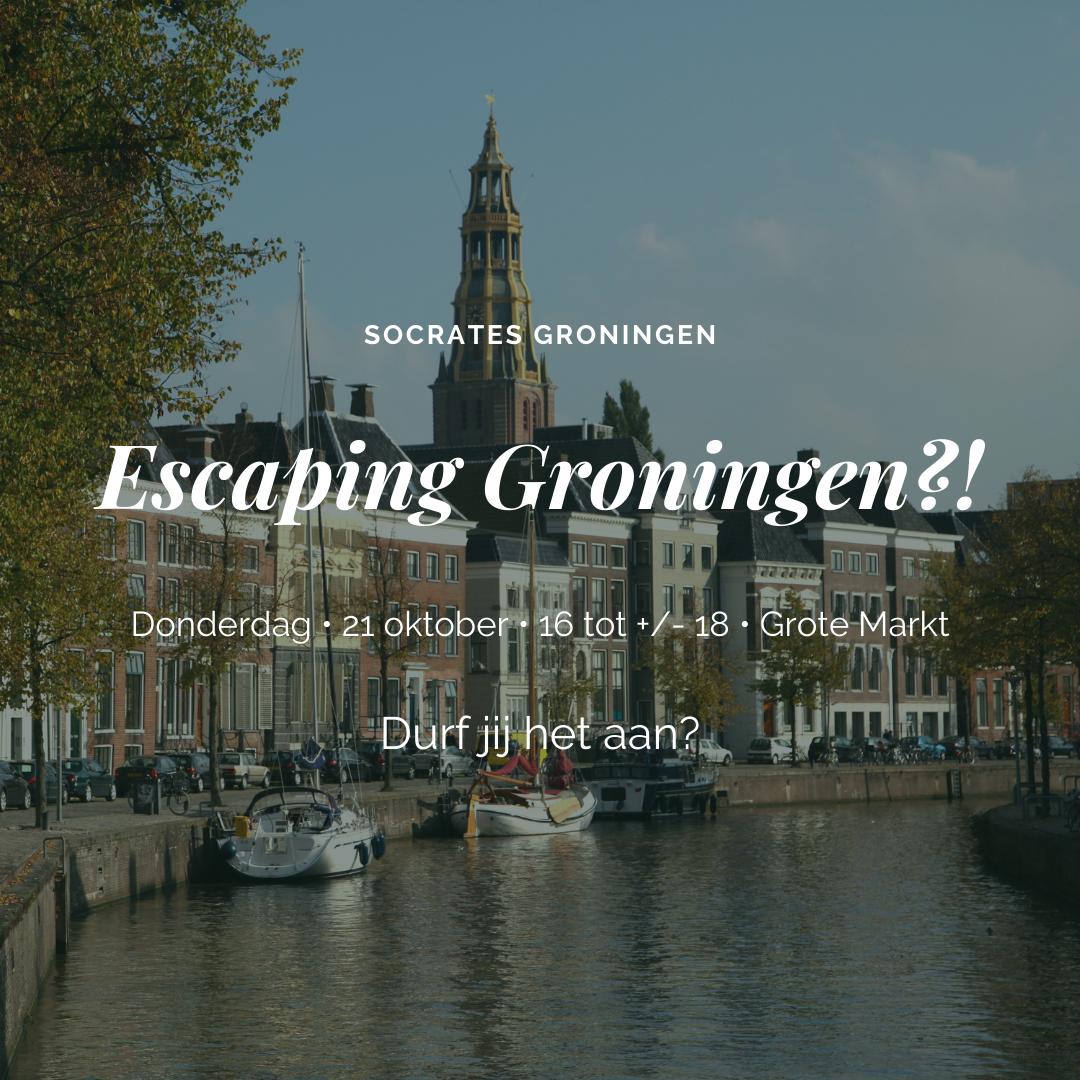 Escaping Groningen?!